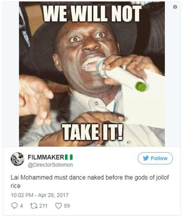 "Tweet: ""Lai Mohammed must dance naked before the gods of jollof rice."""