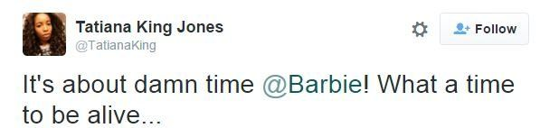 Tweet reads: It's about damn time Barbie. What a time to be alive