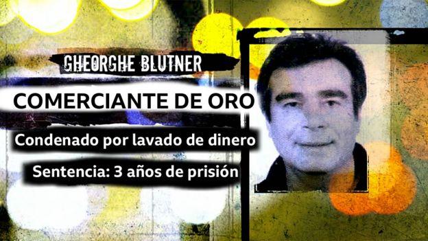 Foto de Gheorghe Bluntner y texto: Comerciante de oro; condenado por lavado de dinero; Sentencia: 3 años de prisión
