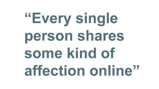 Quotebox: Every single person shares some kind of affection online