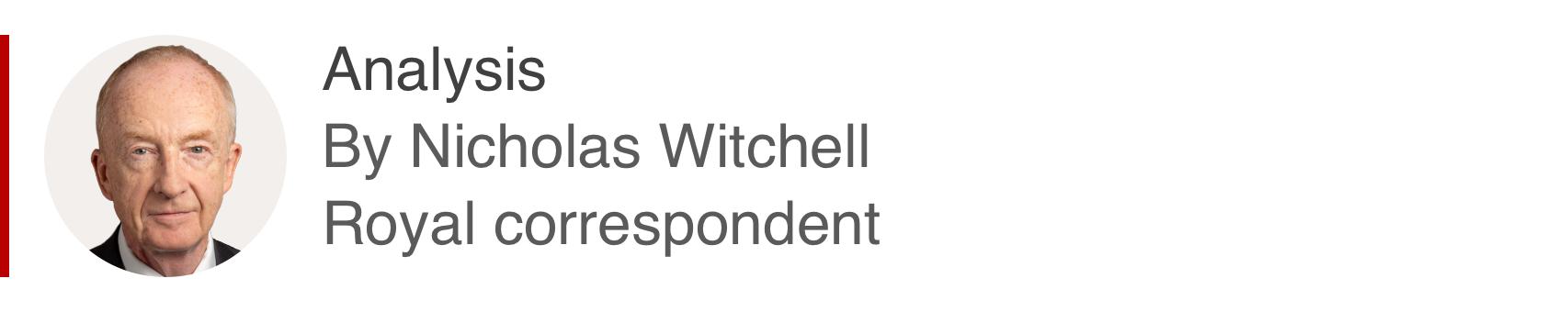Analysis box by Nicholas Witchell, royal correspondent