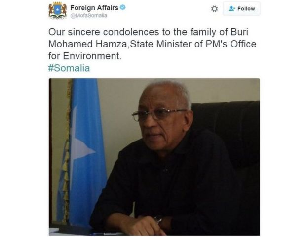 Tweet from Somalia's Foreign Affairs says: Our sincere condolences to the family of Buri Mohamed Hamza, State Minister of PM's Office for Environment