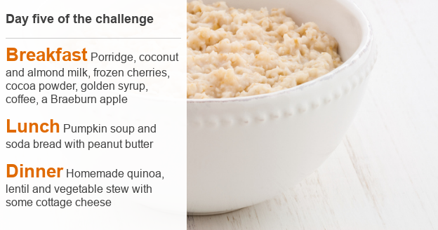 Menu for day five of Claudia's challenge: Breakfast Porridge, coconut and almond milk, frozen cherries, cocoa powder, golden syrup, coffee, a Braeburn apple; Lunch Pumpkin soup and soda bread with peanut butter; Dinner Homemade quinoa, lentil and vegetable stew with some cottage cheese