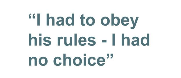 Quotebox: I had to obey his rules - I had no choice