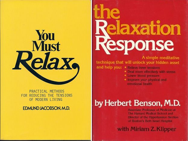 You Must Relax by Jacobson and The Relaxation Response by Benson