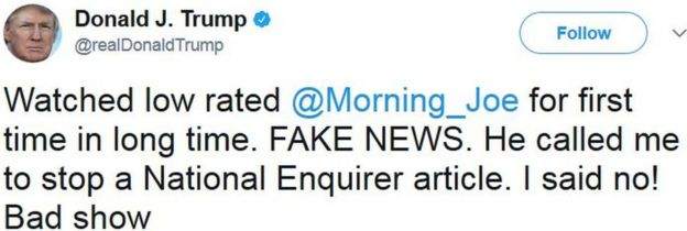 Watched low rated @Morning_Joe for first time in long time. FAKE NEWS. He called me to stop a National Enquirer article. I said no! Bad show
