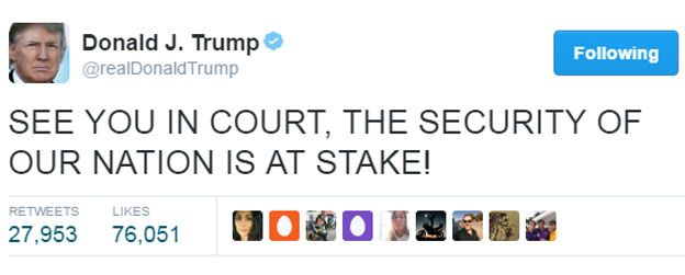 "Trump tweet: ""See you in court, the security of our nation is at stake!"""