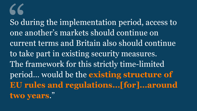 So during the implementation period access to one another's markets should continue on current terms and Britain also should continue to take part in existing security measures.