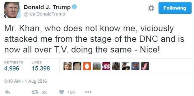"""Donald Trump writes on Twitter: """"Mr. Khan, who does not know me, viciously attacked me from the stage of the DNC and is now all over T.V. doing the same - Nice!"""""""