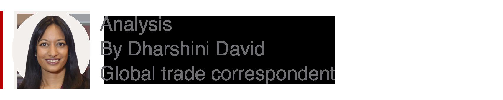 Analysis box by Dharshini David, global trade correspondent