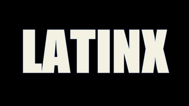 "La palabra ""latinx"" pretende despojarse del género masculino o femenino."