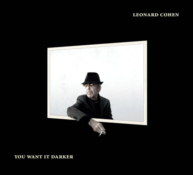 You Want It Darker was Leonard Cohen's last album