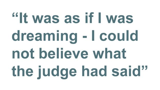 Quotebox: It was as if I was dreaming - I couldn't believe what the judge had said
