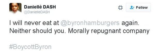 Twitter comment says: I will never eat at @byronhamburgers again. Neither should you. Morally repugnant company