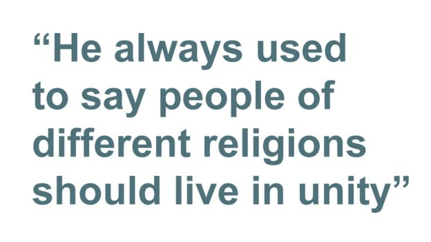 Quotebox: He always used to say people of different religions should live in unity""