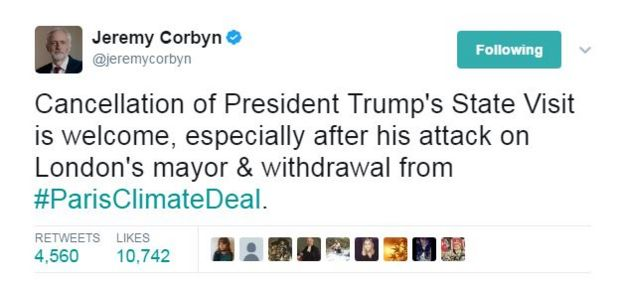 Jeremy Corbyn tweet: Cancellation of President Trump's State Visit is welcome, especially after his attack on London's mayor & withdrawal from #ParisClimateDeal.