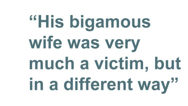 "Quotebox: ""His bigamous wife was very much a victim, but in a different way"""