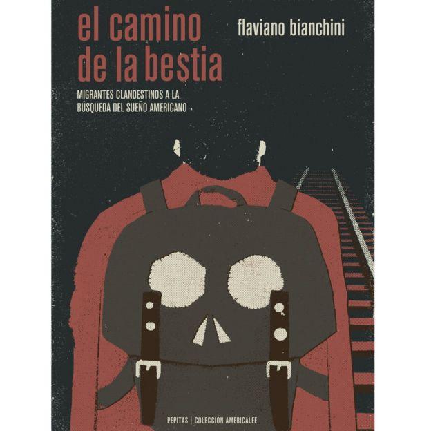 El camino de la Bestia, publicado por la editorial española Pepitas de Calabaza