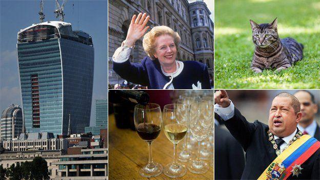 Wine, Thatcher, cat, Chavez & walkie talkie skyscraper