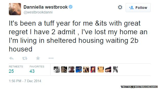 "Tweet from Danniella Westbrook reading: ""It's been a tuff year for me & its with great regret I have 2 admit, I've lost my home and I'm living in sheltered housing waiting 2 b housed."""