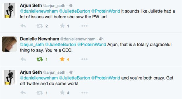 """Arjun Seth: """"It sounds like Juliette had a lot of issues well before she saw the PW ad"""". Danielle Newnham: """"Arjun, that is a totally disgraceful thing to say you're a CEO, Arjun Seth: """"and you're both crazy. Get off Twitter and do some work!"""""""
