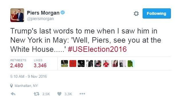"""Piers Morgan tweeted: """"Trump's last words to me when I saw him in New York in May: 'Well, Piers, see you at the White House.....' #USElection2016"""