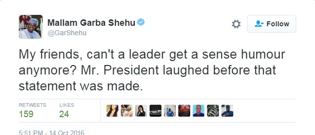 """Tweet by presidential spokesman saying """"my friends, can't a leader get a sense of humour anymore? Mr President laughed before that statement was made."""""""