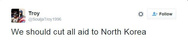 @SouljaTroy1996 tweets: We should cut all aid to North Korea