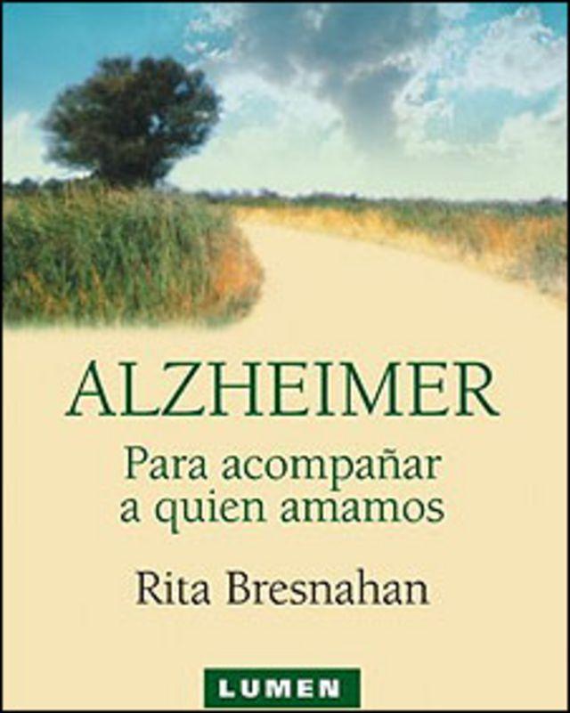 """Tapa del libro """"Alzheimer´s. Para acompañar a quien amamoas"""", de Rita Brenahan"""