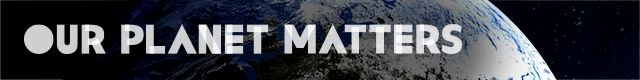 Our Planet Matters header