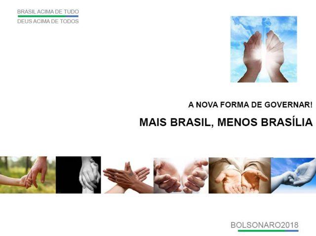 Slide do programa de governo mostra fotos com mãos fazendo sinais da paz e as palavras: 'A NOVA FORMA DE GOVERNAR! MAIS BRASIL, MENOS BRASÍLIA'