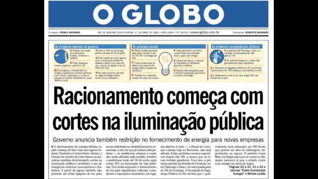 Manchete do jornal O Globo em maio de 2001: Racionamento começa com cortes na iluminação publica