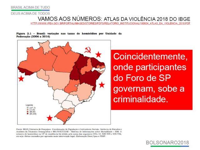 Slide do programa de governo mostra mapa do Brasil, circundado por foices e estrelas, com destaque em vermelho mais forte em alguns Estados: 'Coincidentemente, onde participantes do Foro de SP governam, sobe a criminalidade'