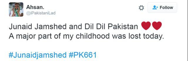 Junaid Jamshed və Dil Dil Pakistan - bu gün uşağlığımın böyük bir parçasını itirdim.