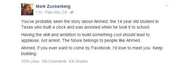 """Mark Zuckerberg wrote on Facebook: """"Having the skill and ambition to build something cool should lead to applause, not arrest. The future belongs to people like Ahmed."""""""