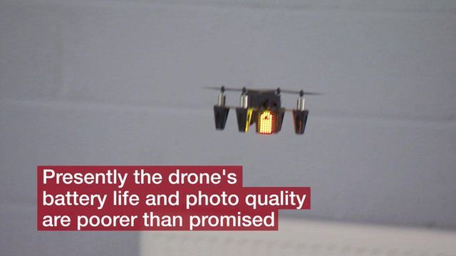 Presently the drone's battery life and photo quality are poorer than promised
