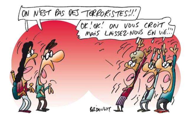「l'actu」紙に掲載された一コマ漫画。左側の人たちが「私たちはテロリストじゃない!」と言うのに対して右側の人たちは「わかった、わかった! 信じるけど命は見逃して」と答えている。