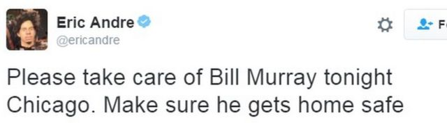 「シカゴのみんな、今日はビル・マーレイをよろしく。無事に家にたどり着けるようにしてあげて」というツイート