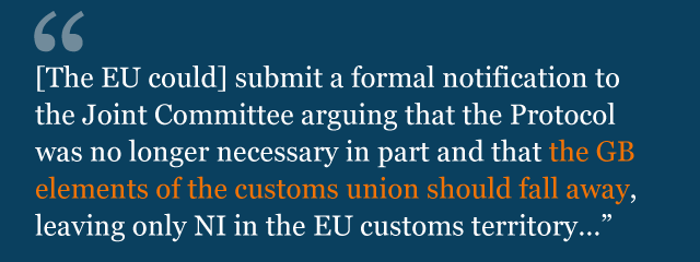 Text from legal advice saying: [The EU could] submit a formal notification to the Joint Committee arguing that the Protocol was no longer necessary in part and that the GB elements of the customs union should fall away, leaving only NI in the EU customs territory…