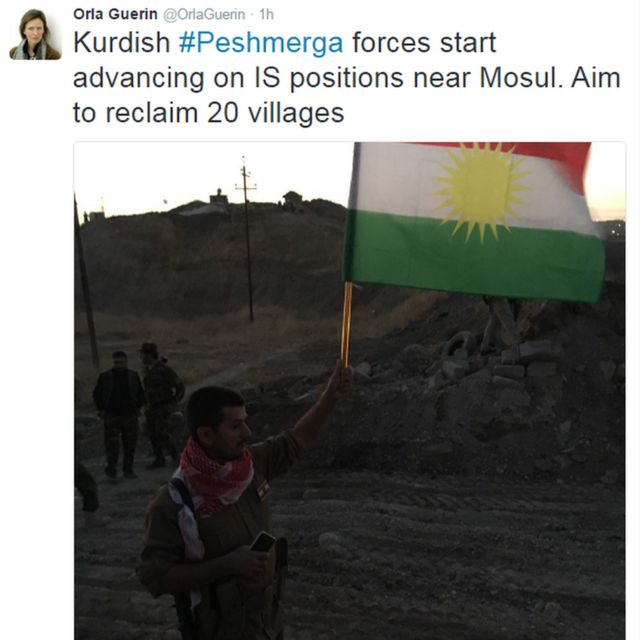 """BBC's Orla Guerin tweets: """"Kurdish #Peshmerga forces start advancing on IS positions near Mosul. Aim to reclaim 20 villages."""""""