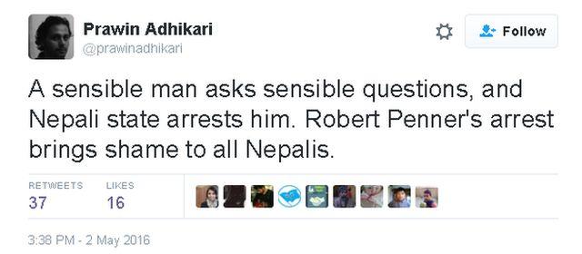Tweet by Prawin Adhikari: A sensible man asks sensible questions, and Nepali state arrests him. Robert Penner's arrest brings shame to all Nepalis.