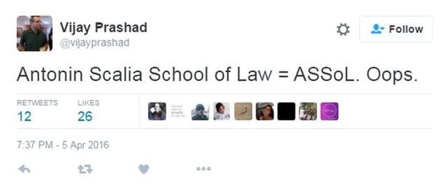 Vijay Prasad tweets: Antonin Scalia School of Law = ASSoL. Oops.