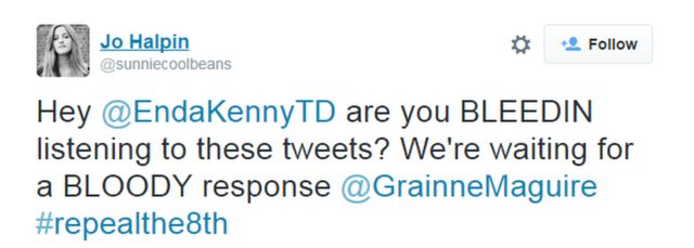 Jo tweets: Hey @EndaKennyTD are you BLEEDIN listening to these tweets? We're waiting for a BLOODY response @GrainneMaguire #repealthe8th