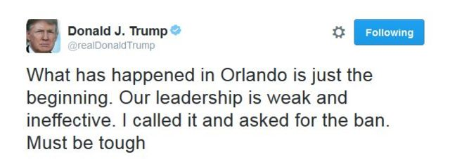 """Tuíte de Donald Trump: """"O que aconteceu em Orlando é apenas o começo. Nossa liderança é fraca e inefetiva. Pedi e defendi a proibição (à entrada de muçulmanos nos EUA)""""."""