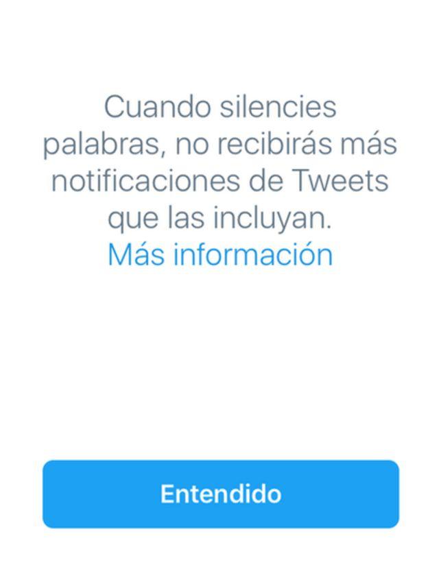 El aviso de Twitter advirtiendo que al silenciar palabras, no se puede recibir más notificaciones de tuits que las incluyan.