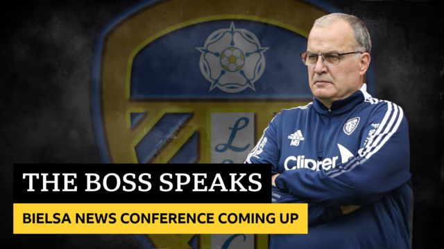 Marcelo Bielsa news conference coming up