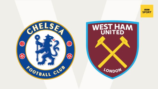 Chelsea v West Ham