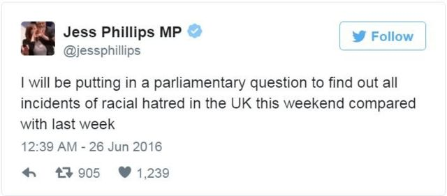 Jess Phillips MP tweets: I will be putting in a parliamentary question to find out all incidents of racial hatred in the UK this weekend compared with last week