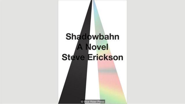 "Steve Erickson, ""Yan şosse"" (Shadowbahn)"