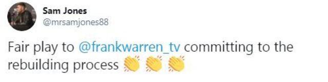 "Sam Jones tweet: ""Fair play to Frank Warren for committing to the rebuilding process."""